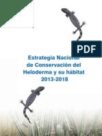 Estrategia Nacional de Conservacion Del Género Heloderma y Su Habitat 2013-2018