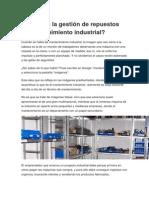 Dominas la gestión de repuestos de mantenimiento industrial.docx