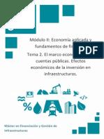 El Marco Económico y Las Cuentas Públicas. Efectos Económicos de La Inversión en Infraestructuras