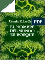 El Nombre Del Mundo Es Bosque - Ursula K. Le Guin