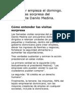 Gobernar empieza el domingo.  Las visitas sorpresa del  presidente Danilo Medina.