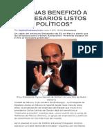 Salinas Benefició a Empresarios Listos y Políticos