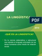 LA LINGÜÍSTICA -2014.pptx