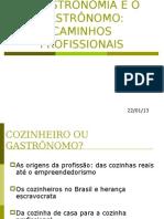 A GASTRONOMIA E O GASTÔNOMO caminhos profissionais (1).ppt