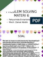 Problem Solving Materi 6