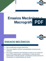 Ensaios Mecânicos e Macrográfico