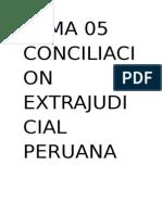TEMA 05 CONCILIACION EXTRAJUDICIAL PERUANA.docx