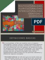 Multiculturalidad Pluriculturalidad Interculturalidad y Diversidad