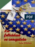 La Felicidad Se Conquista - Lola Vílchez