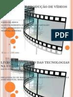 Processos de Produção de Vídeos Educativos - Trabalho de Informática