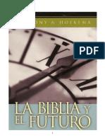 Antonio a. Hoekema La Biblia Y El Futuro