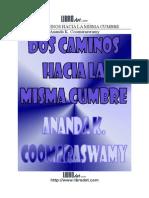 COOMARASWAMY ANANDA K - Dos Caminos Hacia La Misma Cumbre