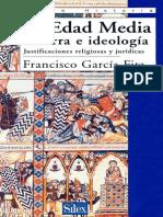 La Edad Media. Guerra e Ideología, Justificaciones Jurídicas y Religiosas - García, Francisco