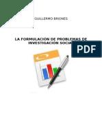 La Formulacion de Problemas de Investigacion Social de Guillermo Briones.