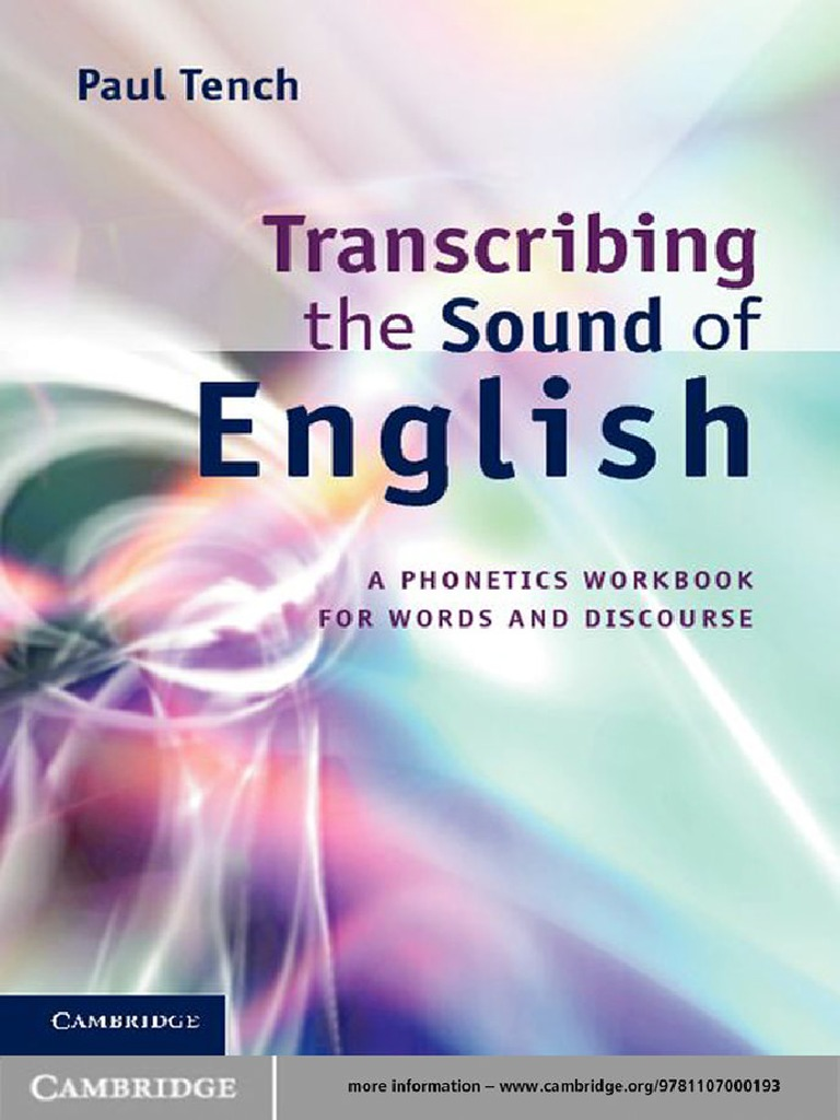 Paul tench transcribing the sound of english a phonetics workbook paul tench transcribing the sound of english a phonetics workbook for words and discourse 2011pdf vowel english language biocorpaavc Images