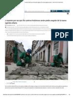 5 Razones Por Las Que Los Centros Históricos Serán Piedra Angular de La Nueva Agenda Urbana - Urbe & Orbe Urbe & Orbe