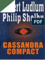 Robert Ludlum & Philip Shelby - Cassand   ra Compact