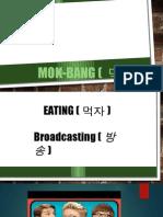 Mok Bang Presentation