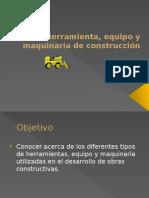 Herramientas, Equipo y Maquinaria de Construccion