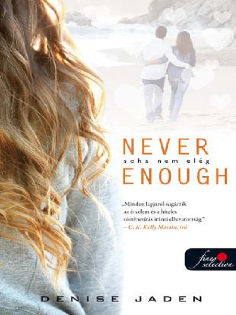 Denise Jaden - Never Enough - Soha nem elég.pdf 93a23c1fba