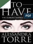 Alessandra Torre - Série Dumont Diaries 01 - To Have.pdf