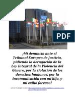¡Mi segunda denuncia ante el Tribunal Europeo de Justicia, pidiendo la derogación de la Ley Integral de la Violencia del Género, por la violación de los derechos humanos, por la incomunicación con mi hijo, y mi exilio forzoso!