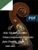 Solo Techniques for Unaccompanied Pizzicato Jazz Double Bass - Larry James