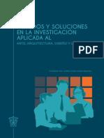 Metodos y Soluciones en La Investigacion Aplicada Al Arte. Arquitectura Diseno y Urbanismo