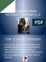 actividadespararecrearyanimaralalectura-120603185639-phpapp02