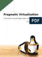 Pragmatic Virtualization