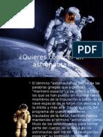 Quieres Conocer Un Astronauta