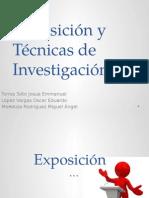 Exposicion y Tecnicas de Investigacion