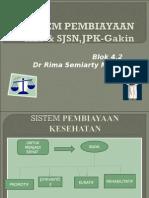 Sistem Pembiayaan Kes & Sjsn,Jpk-gakin