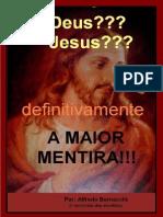 Deus Jesus a Maior MENTIRA da Humanidade