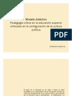 modelo didáctico_Pedagogía crítica en la educación superior enfocado en la configuración de la cultura política