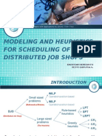 Modeling and Heuristics for Scheduling of Distributed Job