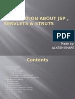 Information About JSP ,Servlets,Struts