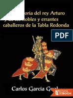 Historia Del Rey Arturo y de Los Nobles - Carlos Garcia Gual