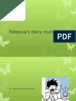 Rebecca's Diary Routine