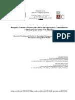 Pesquisa Ensino e Pratica de Gestao de Ops - Consonacias e Divergencias Entre Tres Mundos