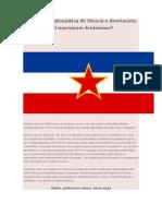 YUGOSLAVIA. Rudeza Diplomática de Moscú o Desviación Del Marxismo