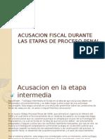 Acusacion Fiscal Durante Las Etapas de Proceso Penal