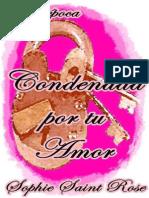 Condenada por tu amor (Spanish - Sophie Saint Rose.pdf