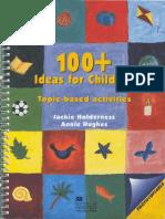 100+ Ideas for Children - Teacher's Resource of topic-based activities [Macmillan ©1997 Holderness, Hughes]