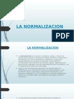 La Normalizacion.