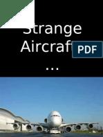 Strange Aircrafts