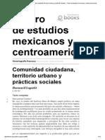 Historiografía Francesa - Comunidad Ciudadana, Territorio Urbano y Prácticas Sociales - Centro de Estudios Mexicanos y Centroamericanos