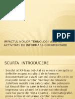Impactul Noilor Tehnologii Asupra Activitatii de Informare-documentare