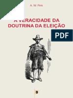 A Veracidade da Doutrina da Eleição, Doutrina Eleição, Cap. 4 - Arthur Walkignton Pink.pdf
