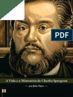 A Vida e o Ministério de Charles Spurgeon, por John Piper.pdf